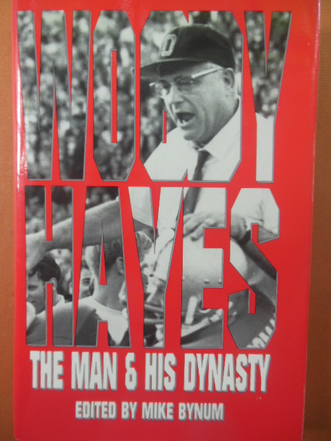 Image for Woody Hayes: The Man & His Dynasty (1st Ed. SIGNED By Author  and All-America Player)