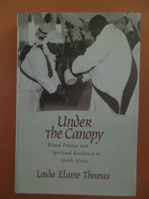Image for Under the Canopy; Ritual Precess and Spiritual Resilience in South Africa