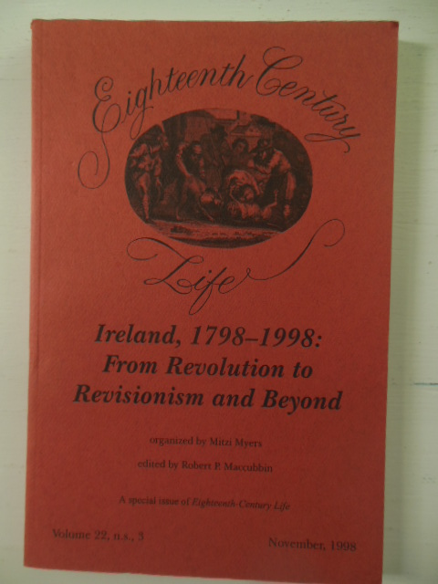 Image for Eighteenth Century Life: Ireland, 1798-1998 From Revolution to Revisionism and Beyond  (Academic Journal November, 1998 )