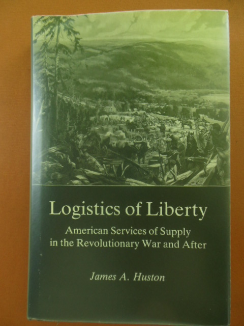 Image for Logistics of Liberty: American Services of Supply in the Revolutionary War and After