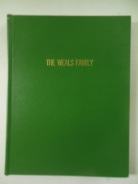 Image for The Weals Family Past and Present; A Compilation Of Information Regarding the Ancestors And Descendants  of William Weals and  Anne (Orgill ) Weals