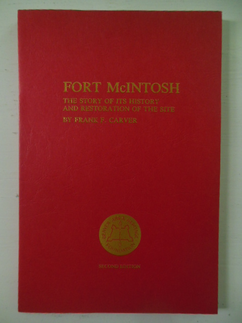 Image for Fort McIntosh; The Story of Its History and Restoration of the Site