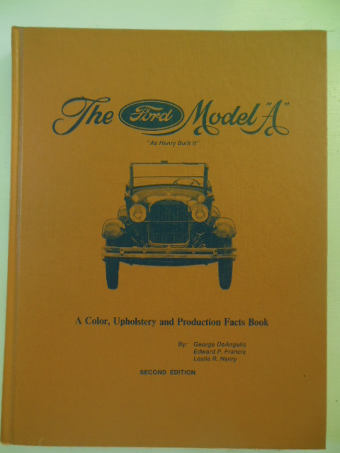 "Image for The Ford Model ""A""; A Color, Upholstery and  Production Facts Book"
