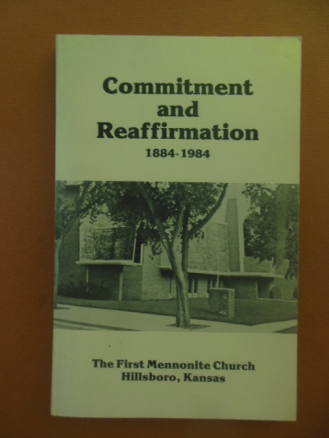 Image for Confirmation and Reaffirmation 1184-1984; The First Mennonite Church Hillsboro, Kansas