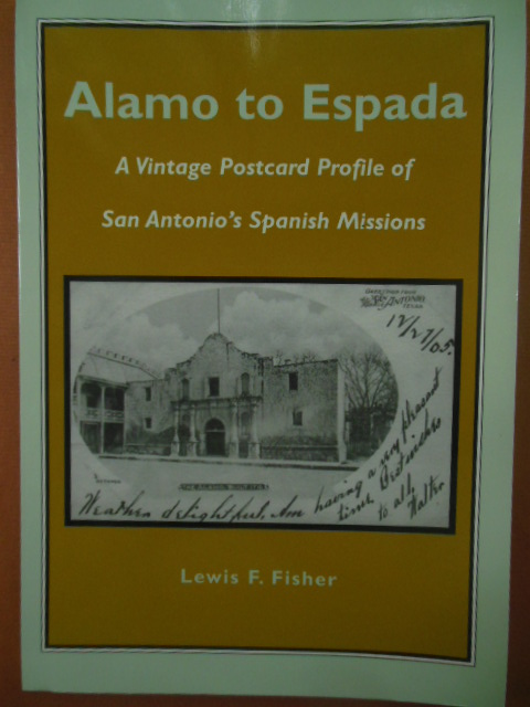 Image for Alamo to Espada: A Vintage Postcard Profile of San Antonio's Spanish Missions