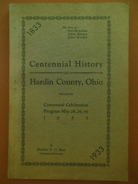 Image for Centennial History of Hardin County, Ohio  Including Centennial Celebration Program May 28,29,30 1933