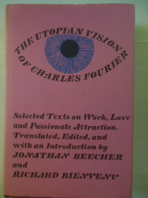 Image for The Utopian Vision of Chares Fourier; Selected Texts on Work, Love and Passionate Attraction
