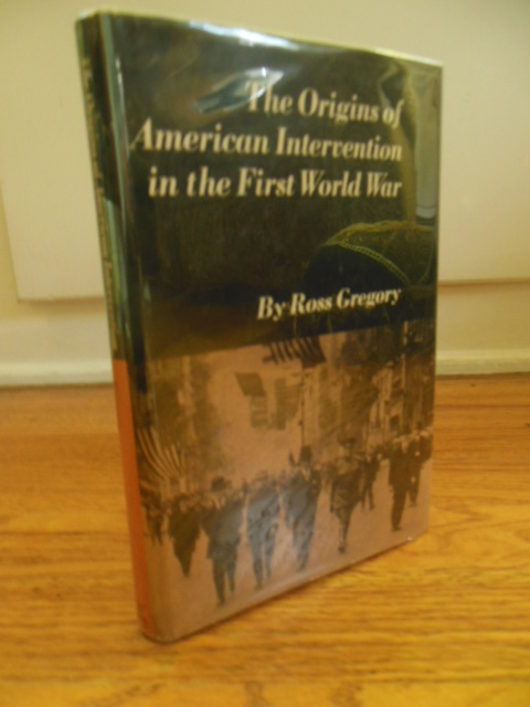 Image for The Origins of American Intervention in the First World War
