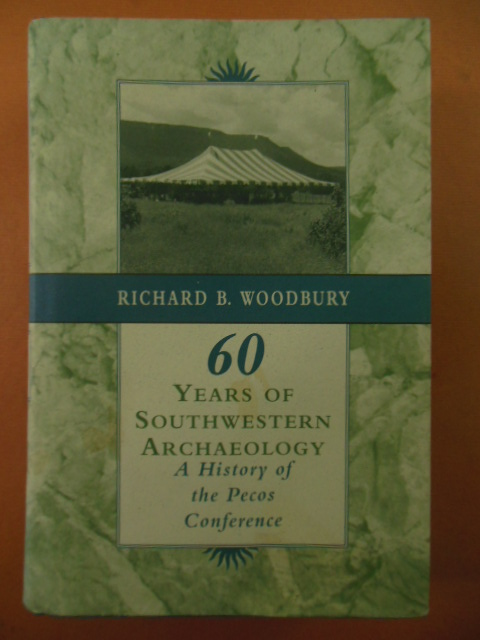 Image for Sixty Years of Southwestern Archaeology: A History of the Pecos Conference