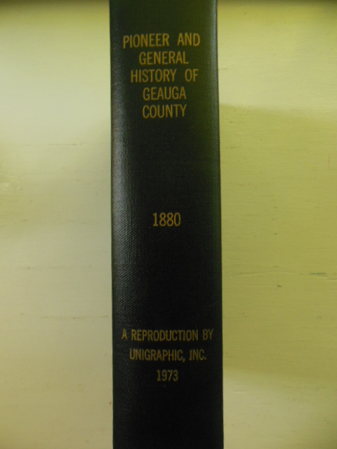 Pioneers and General History of Geauga County  with Sketches of Some of the Pioneer and Prominent Men  (Ohio)