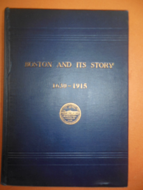 Image for Boston and Its Story 1630-1915 (SIGNED By Mayor of Boston James M. Curley