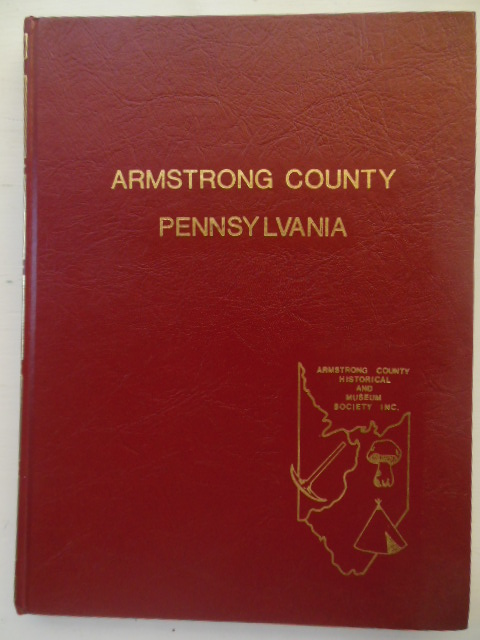 Image for Armstrong County, Pennsylvania; A Collection of  Topical and Family Sketches