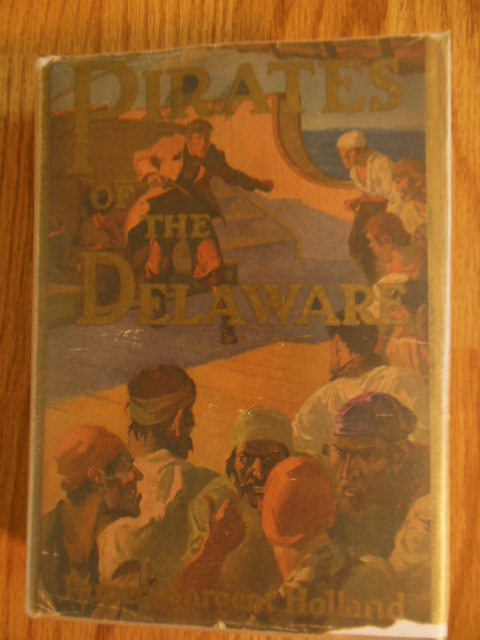 Image for Pirates of the Delaware (in scarce dustjacket, 1st. Ed. 1925)