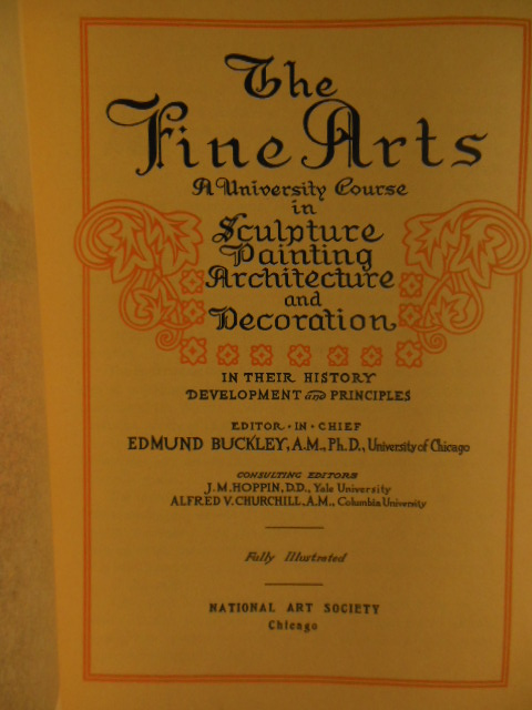 Image for The Fine Arts; A University Course Sculpture, Painting, Archticture and Decoration in Their History, Development and Principles  (Vols. 1-11)