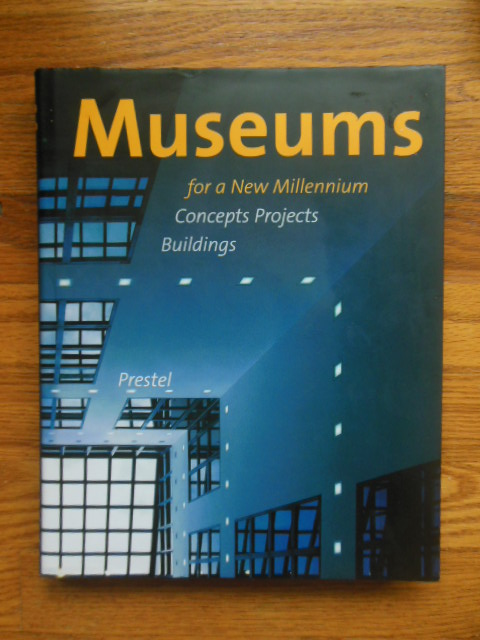 Image for Museums For A New Millennium Concepts Projects Buildings