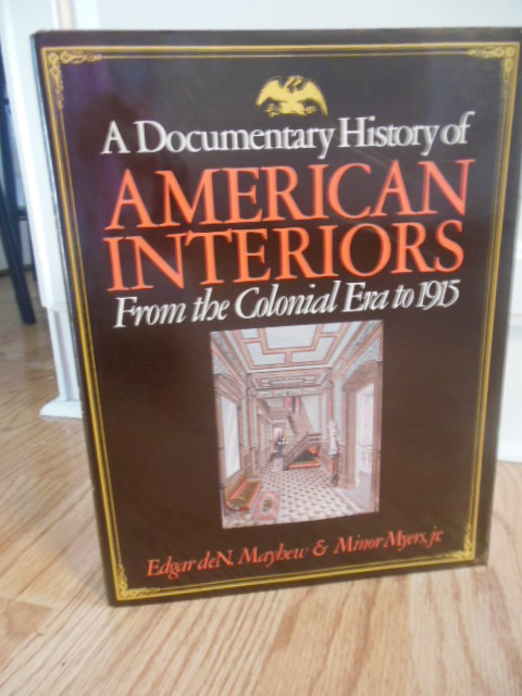 Image for A Documentary History of American Interiors: From the Colonial Era to 1915
