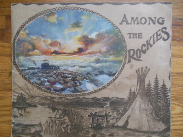 Image for Among The Rockies Pictures Of Magnificent Scenes In The Rocky Mountains