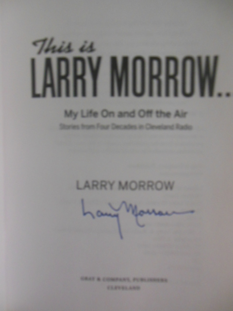 Image for This is Larry Morrow; My Life on and Off the Air ; Stories From Four Decades of Cleveland Radio