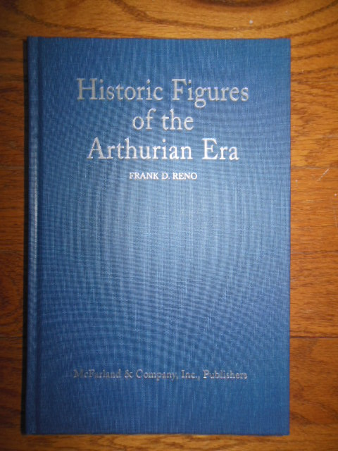 Image for Historic Figures of the Arthurian Era: Authenticating the Enemies and Allies of Britains Post-Roman King