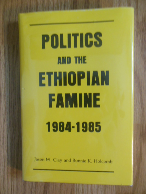 Image for Politics & the Ethiopian Famine 1984-1985 (Cultural Survival Report)