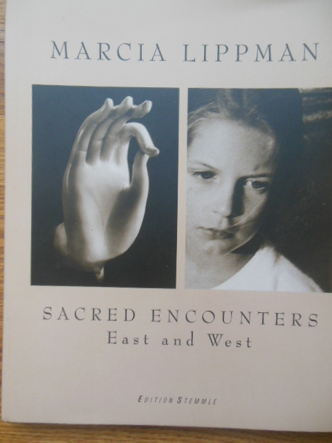 Image for Marcia Lippman; Sacred Encounters East and West