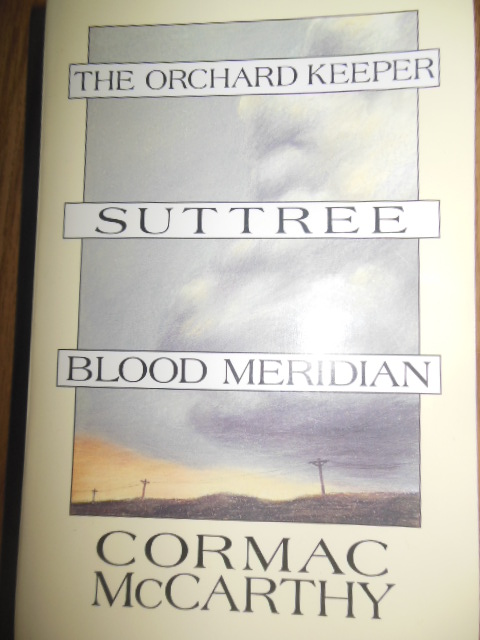 Image for The Orchard Keeper; Suttree; Blood Meridian