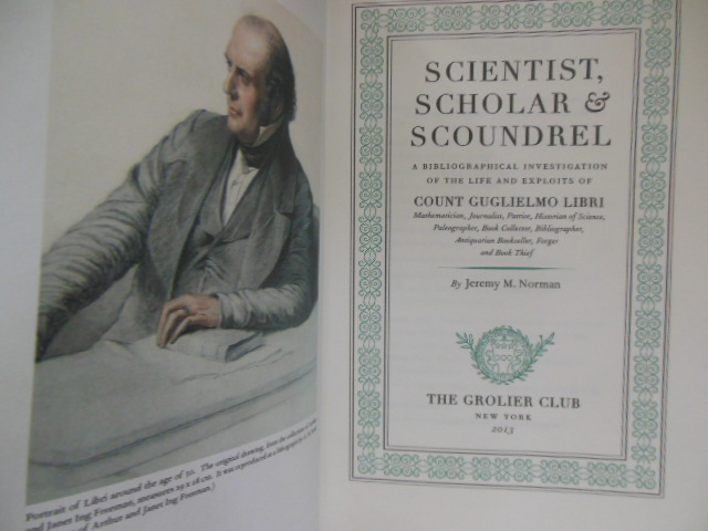 Image for Scientist, Scholar & Scoundrel; A Bibliographical Investigation of the Life and Exploits of Count Guglielmo Libri