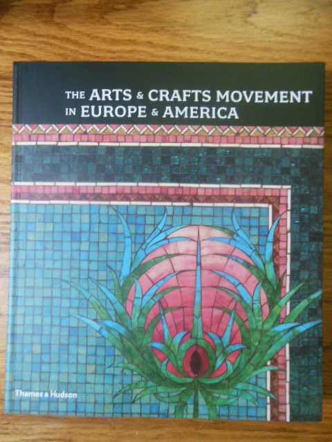 Image for The Arts & Crafts Movement in Europe & America: Design for the Modern World [Paperback]