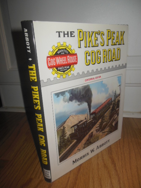 Image for The Pike's Peak Cog Road Centennial Edition