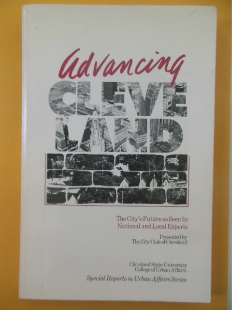 Image for Advancing Cleveland; The City's Future as Seen By National and Local Expert