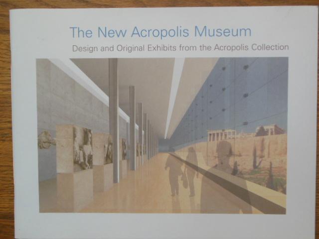 Image for The New Acropolis Museum; Design and Original Exhibits from the Acropolis Collection