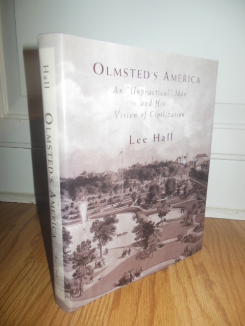 "Image for Olmsted's America: An ""Unpractical"" Man and His Vision of Civilization"