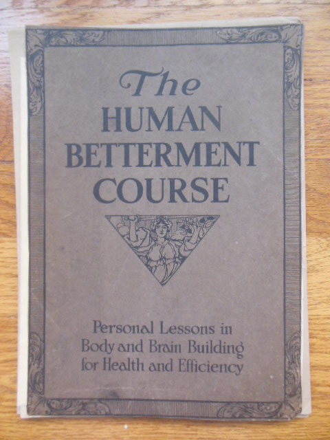 Image for The Human Betterment Course: Personal Lessons in Body and Brain Building for Health and Efficiency