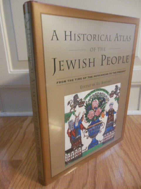 Image for A Historical Atlas of the Jewish People: From the Time of the Patriarchs to the Present