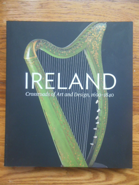 Image for Ireland Crossroads of Art and Design 1690-1840