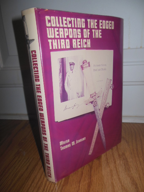 Image for Collecting the Edged Weapons of the Third Reich  (Fiirst Edition Stated)