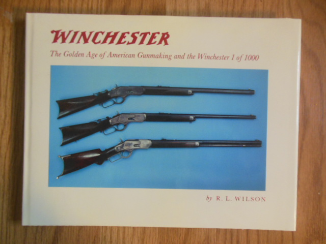 Image for Winchester: The Golden Age of American Gunmaking and the Winchester 1 of 1000