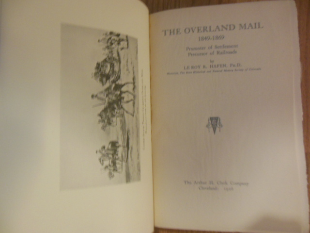 Image for The Overland Mail 1849-1869 ; Promoter of Settlement, Precursor of Railroads