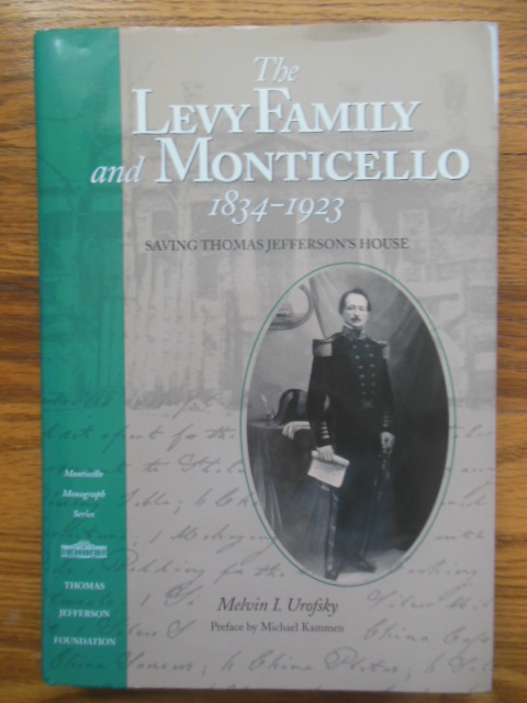 Image for The Levy Family and Monticello, 1834-1923: Saving Thomas Jefferson's House