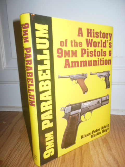 Image for 9mm Parabellum: The History & Development of the Worlds 9mm Pistols & Ammunition (Schiffer Military History)