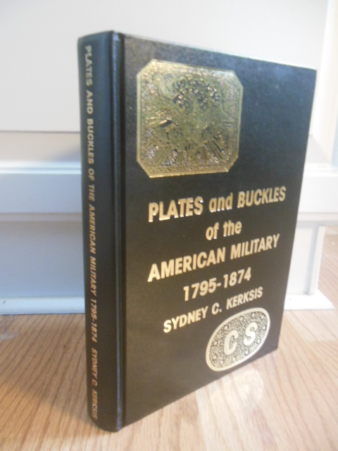 Image for Plates and Buckles of the American Military 1795-1874