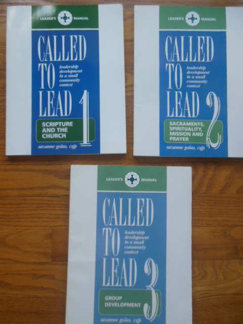 Image for Called To Lead: Leadership Development in a Small Community Context 1.) Scripture and the Church; 2.) Sacraments, Spirituality, Mission and  Prayer; 3.) Group Development