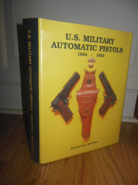 Image for U.S. Military Automatic Pistols Volume I 1894-1920