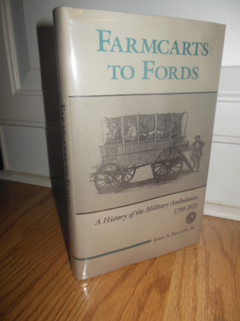 Image for Farmcarts to Fords: A History of the Military Ambulance, 1790-1925 (Medical Humanities Series)