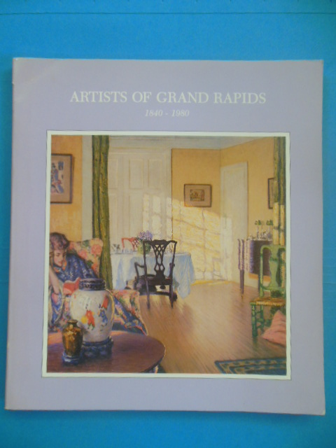 Image for Artists of Grand Rapids 1940-1980 A Cooperative Exhibition
