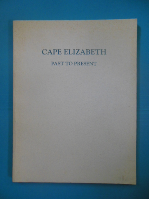 Image for Cape Elizabeth Past To Present