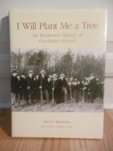 Image for I Will Plant Me A Tree: An Illustrated  History of Gresham's Schooll (SIGNED 1st)