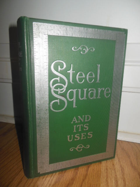 Image for The Steel Square and Its Uses (Two Parts in One Volume)