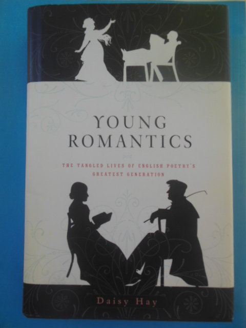 Image for Young Romantics: The Tangled Lives of English Poetry's Greatest Generation