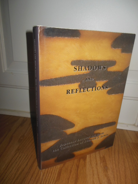 Image for Shadows and Reflections: Japanese Lacquer Art from the Collection of Edmund J. Lewis